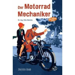 Der Motorrad Mechaniker 2 Die Motorräder und ihre Behandlung Steinitz Buch