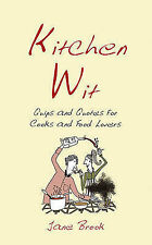 Kitchen Wit: Quips and Quotes for Cooks and Food Lovers, Jane Brook & Vicky Edwa