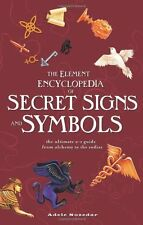 Element Encyclopedia of Secret Signs and Symbols: The Ultimate A-Z Guide from Al