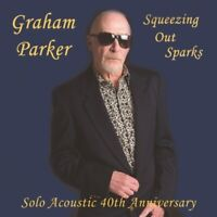 Graham Parker - Squeezing Out Sparks, Solo Acoustic 40th Anni. (NEW CD)