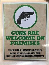 2 x GUNS ARE WELCOME ON PREMISES signs w/ water proof laminate Letter size