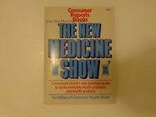 The New Medicine Show by Consumer Reports Books Editors (1989, Paperback)