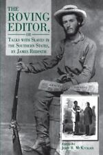 The Roving Editor: Or Talks With Slaves in the Southern States, by James Redpath