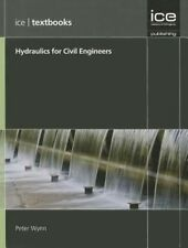 Hydraulics for Civil Engineers: Ice Textbook Series by Peter Wynn (Paperback, 2014)