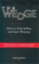 The Wedge: How to Stop Selling and Start Winning by Randy Schwantz