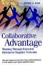 Collaborative Advantage : Winning Through Extended Enterprise Supplier...