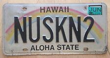 """HAWAII RAINBOW VANITY LICENSE PLATE """" NUSKN2 """" NU SKIN NEWSKIN  NUDE SKIING SKI"""