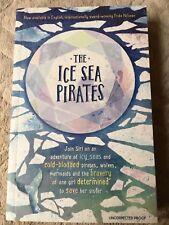 Ice Sea Pirates By Frida Nilsson Proof - Pre 1st Edition 2017 Unread VGC