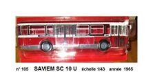 SAVIEM SC 10 U PARIS RATP  Autobus et Autocar du Monde an. 1965 1/43 Neuf n° 105