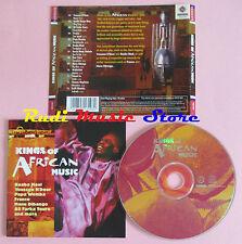 CD KINGS OF AFRICAN MUSIC BAABA MAAL YOUSSOU N'DOUR PAPA WEMBA FRANCO (C10)lp mc