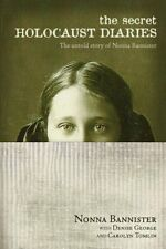 The Secret Holocaust Diaries: The Untold Story of
