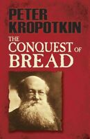 Conquest of Bread, Paperback by Kropotkin, Peter, Brand New, Free P&P in the UK