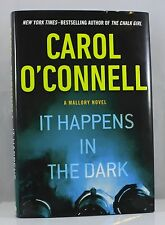 IT HAPPENS IN THE DARK, BY CAROL O'CONNELL, NEW YORK TIMES BESTSELLING  AUTHOR