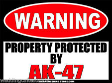 AK-47 Machine Gun Funny Warning Sign Property Protected By - Sticker Decal WS259