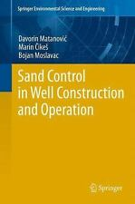Sand Control in Well Construction and Operation by Bojan Moslavac, Marin...