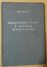 Alejandro Tapia y Rivera Su Vida Su Obra de Manuel Garcia Diaz Puerto Rico 1964