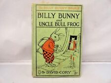 Billy Bunny and Uncle Bull Frog by David Cory 1920 Series Children's Book