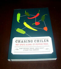 CHASING CHILES Hot Spots Along the Pepper Trail Chile Chilepepper Spice Book NEW