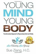 Young Mind Young Body by Sue Ziang Transformational Approach To Youth + Vitality