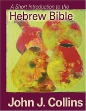 A Short Introduction to the Hebrew Bible by John J. Collins (2007, Paperback)