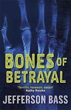 Bones of Betrayal: A Body Farm Thriller by Jefferson Bass New Book