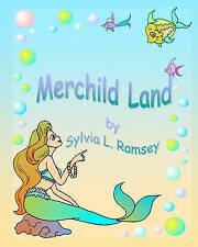 NEW Merchild Land by Sylvia L. Ramsey