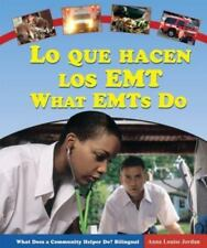 Lo Que Hacen Los EMT/What EMTs Do (What Does a Community Helper Do?-ExLibrary