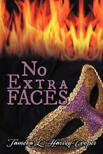 No Extra Faces by Tameka L. Harvey-Cooper (2012, Paperback)
