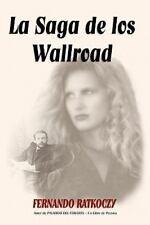 La Saga de Los Wallroad by Fernando Ratkoczy (2007, Paperback)