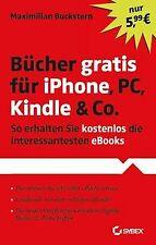 Bücher gratis für iPhone, PC, Kindle & Co.: So erhalten ...   Buch   Zustand gut