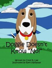 Doggie Doesn't Know No by Cindy Lee (2015, Paperback)