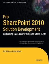 Pro SharePoint 2010 Solution Development: Combining .NET, SharePoint, and Office