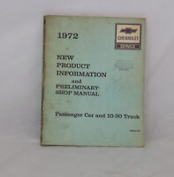 1972 CHEVROLET NEW PRODUCT INFORMATION PRELIMINARY SHOP MANUAL CAR 10-30 TRUCK
