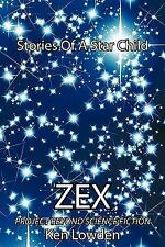 Zex-Stories of a Star Child : Project Beyond Science Fiction by Ken Lowden...