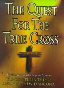 The Quest For The True Cross By Matthew D'Ancona, Carsten Thiede. 9780297842286