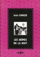Livre les abîmes de la nuit Jésùs Carazo book