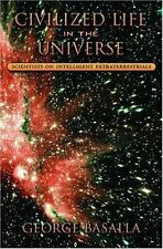 Civilized Life in the Universe:  Scientists on Intelligent Extra George Basalla