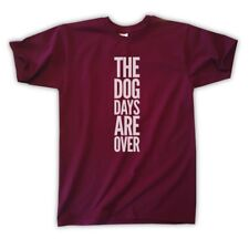 THE DOG DAYS ARE OVER T-SHIRT - UNISEX S M L XL - FLORENCE AND THE MACHINE