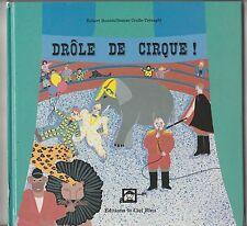 Drôle de cirque! Robert Boudet et Denise Crolle-Terzaghi