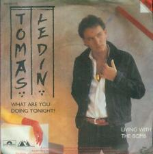 "7"" Tomas Ledin/What Are You Doing Tonight (D)"