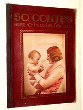 Album 50 CONTES CHOISIS Imagerie QUANTIN  BD Livre Steinlen JOB RABIER Bouisset