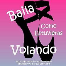 Baila Como Estuvieras Volando by Remember This Tiny Kid Storybooks and...