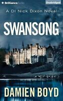 NEW Swansong (DI Nick Dixon) by Damien Boyd