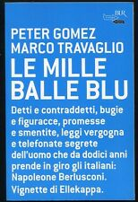 Le mille balle blu - Peter Gomez e Marco Travaglio - Rizzoli  - 3335