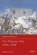 NEW The Mexican War 1846-1848 (Essential Histories)  a1