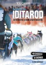 New listing You Choose: Surviving Extreme Sports Ser.: Surviving the Iditarod : An...