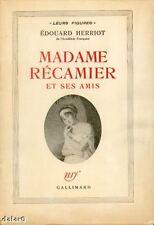 MADAME RÉCAMIER ET SES AMIS par Edouard HERRIOT, NRF 1949