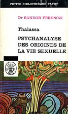 Dr Sandor Ferenczi THALASSA PSYCHANALYSE DES ORIGINES DE LA VIE SEXUELLE