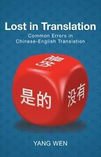 Lost in Translation : Common Errors in Chinese-English Translation by Yang...