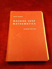 "OLD VTG 1951 BOOK/TEXTBOOK ""MACHINE SHOP MATHEMATICS"" 2nd Ed.AARON AXELROD, Ed.d"